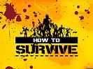 How to Survive - wallpaper